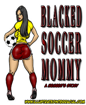 IllustratedInterracial- Blacked Soccer Mommy