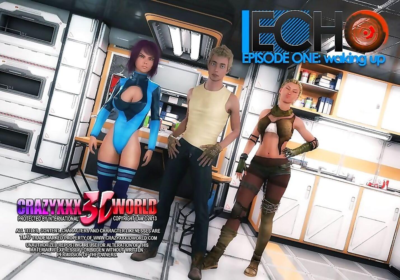 Echo Ep.1- Waking up, Crazyxxx3D World