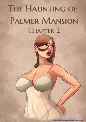 Jdseal- The Haunting of Palmer Mansion Ch. 2