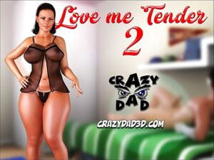 CrazyDad3D- Love Me Tender 2