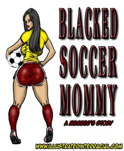 Blacked Soccer Mommy