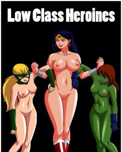 [Arabatos] Low Class Heroines (Teen Titans- Young Justice)
